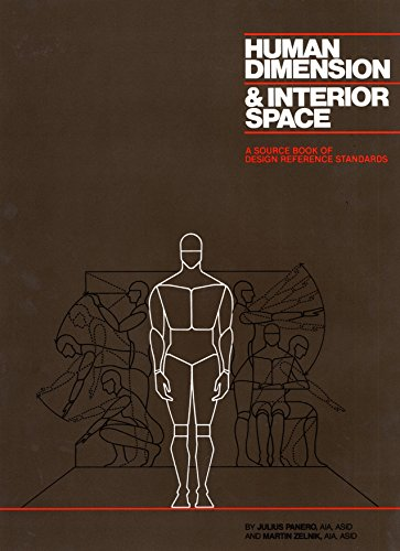 Human Dimension and Interior Space: A Source Book of Design Reference Standards by Julius Panero
