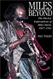 Miles Beyond: Electric Explorations of Miles Davis, 1967-1991
