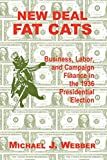 New Deal Fat Cats : Business, Labor, and Campaign Finance in the 1936 Presidential Election