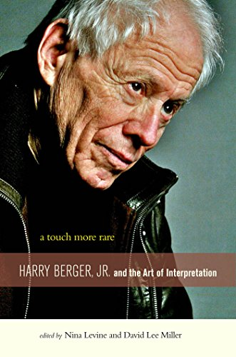 PDF A Touch More Rare Harry Berger Jr and the Arts of Interpretation
