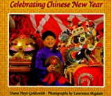 Celebrating Chinese New Year by Diane Hoyt-Goldsmith, Lawrence Migdale (Photographer)
