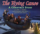 The Flying Canoe LA Chasse-Gallerie  A Christmas Story