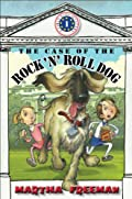 The Case of the Rock 'n' Roll Dog by Martha Freeman