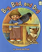 Boy, Bird, and Dog (I Like to Read) by David…