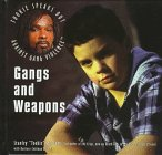 Gangs and Weapons (Tookie Speaks Out Against Gang Violence), Williams, Stanley Tookie; Becnel, Barbara Cottman