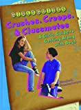 Crushes, Creeps, and Classmates: A Girl's Guide to Getting Along With Boys (Girls' Guides)