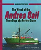 Wreck of the Andrea Gail: Three Days of a Perfect Storm (Wow)