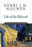 Life of the Beloved : Spiritual Living in a Secular World