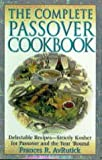 The Complete Passover Cookbook -- by Frances R. Avrutick