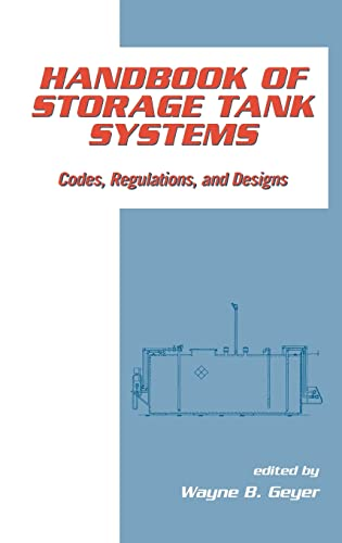 Handbook of Storage Tank Systems: Codes: Regulations, and Designs