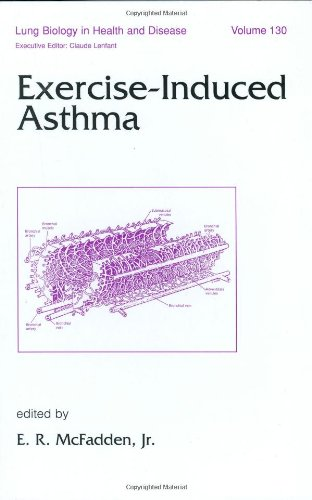 EXERCISE-INDUCED ASTHMA (LUNG BIOLOGY IN HEALTH & DISEASE, VOL.130)