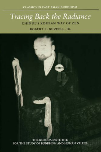 Tracing Back the Radiance: Chinul's Korean Way of Zen, by Chinul