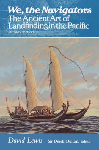 We, the Navigators: The Ancient Art of Landfinding in the Pacific (Revised)