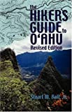 Hiking Oahu: The Hikers Guide to Oahu