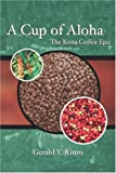 Cup of Aloha: The Kona Coffee Epic