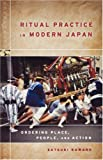Ritual Practice In Modern Japan: Ordering Place, People, And Action