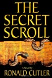 The Secret Scroll by Ronald Cutler