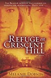 Refuge on Crescent Hill by Melanie B. Dobson