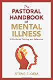 The Pastoral Handbook of Mental Illness: A Guide for Training and Reference book cover