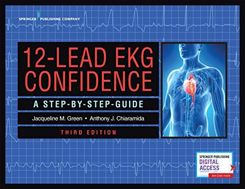12 LEAD EKG CONFIDENCE: A STEP-BY-STEP GUIDE,3ED