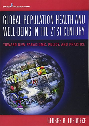 PDF Global Population Health and Well Being in the 21st Century Toward New Paradigms Policy and Practice