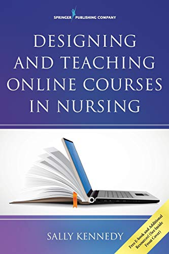 DESIGNING AND TEACHING ONLINE COURSES IN NURSING, 1ED