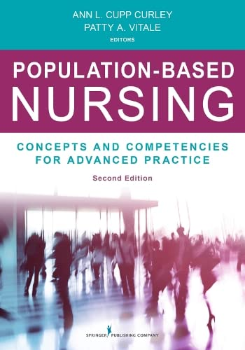 Population-Based Nursing, Second Edition: Concepts and Competencies for Advanced Practice - Ann L. Curley PhD RN, Patty A. Vitale MD MPH FAAP