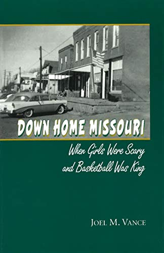 Down Home Missouri: When Girls Were Scary and Basketball Was King