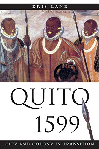 Quito 1599: City and Colony in Transition (Di�logos Series), Lane, Kris