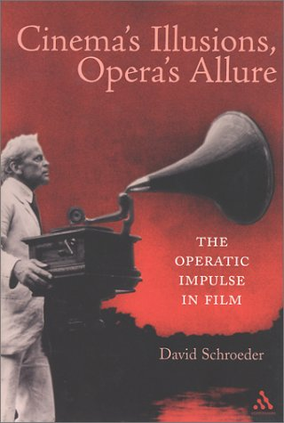 Cinema's Illusions, Opera's Allure