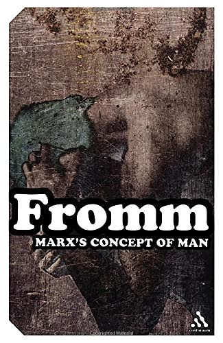 Marx's Concept of Man, by Fromm, E.