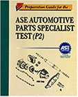 Preparation Guide for the ASE Parts Specialist Test P-2