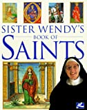 Sister Wendy's Book of Saints by Sister Wendy Beckett