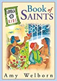 Loyola Kids Book of Saints (Loyola Kids) by Amy Welborn, Ansgar Holmberg