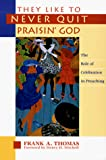 They Like to Never Quit Praisin\' God: The Role of Celebration in Preaching