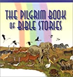 The Pilgrim Book of     Bible Stories