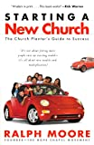 Starting a New Church: The Church Planter's Guide to Success