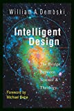 Intelligent Design: The Bridge Between Science & Theology