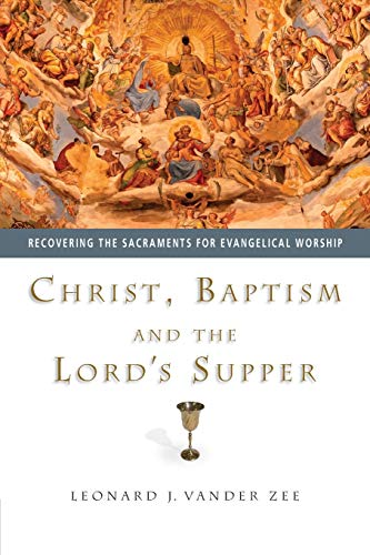 Christ, Baptism and the Lord's Supper