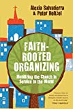 Faith-Rooted Organizing: Mobilizing the Church in Service to the World book cover