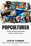 Popcultured: Thinking Christianly about Style, Media, and Entertainment book cover