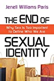 The End of Sexual Identity: Why Sex Is Too Important to Define Who We Are book cover