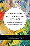 Meditation and Communion with God: Contemplating Scripture in an Age of Distraction book cover