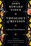 Theology of Mission: A Believer's Church Perspective book cover