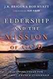 Eldership and the Mission of God: Equipping Teams for Faithful Church Leadership book cover
