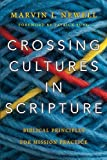 Crossing Cultures in Scripture: Biblical Principles for Mission Practice book cover