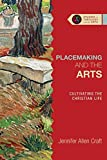Placemaking and the Arts: Cultivating the Christian Life book cover