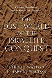 The Lost World of the Israelite Conquest: Covenant, Retribution, and the Fate of the Canaanites book cover