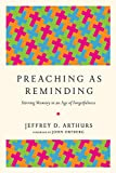 Preaching as Reminding: Stirring Memory in an Age of Forgetfulness book cover