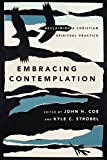 Embracing Contemplation: Reclaiming a Christian Spiritual Practice book cover